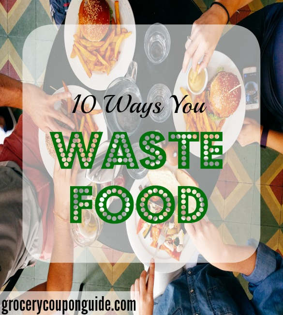 ways you waste food, wasting food, ways of wasting food