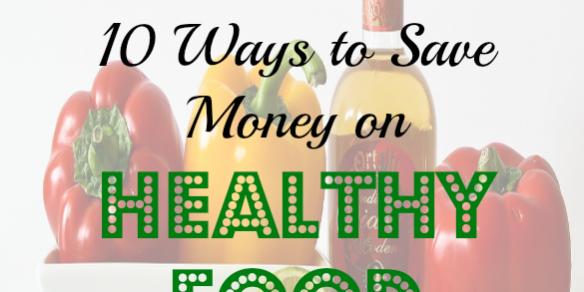 healthy food tips, saving money on healthy food, saving money on food tips