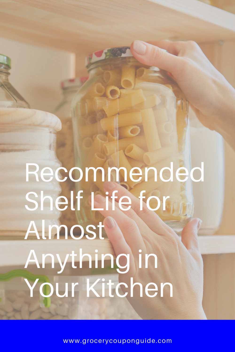 Recommended Shelf Life for Almost Anything in Your Kitchen